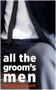 All the Groom's Men: Gangbang erotica