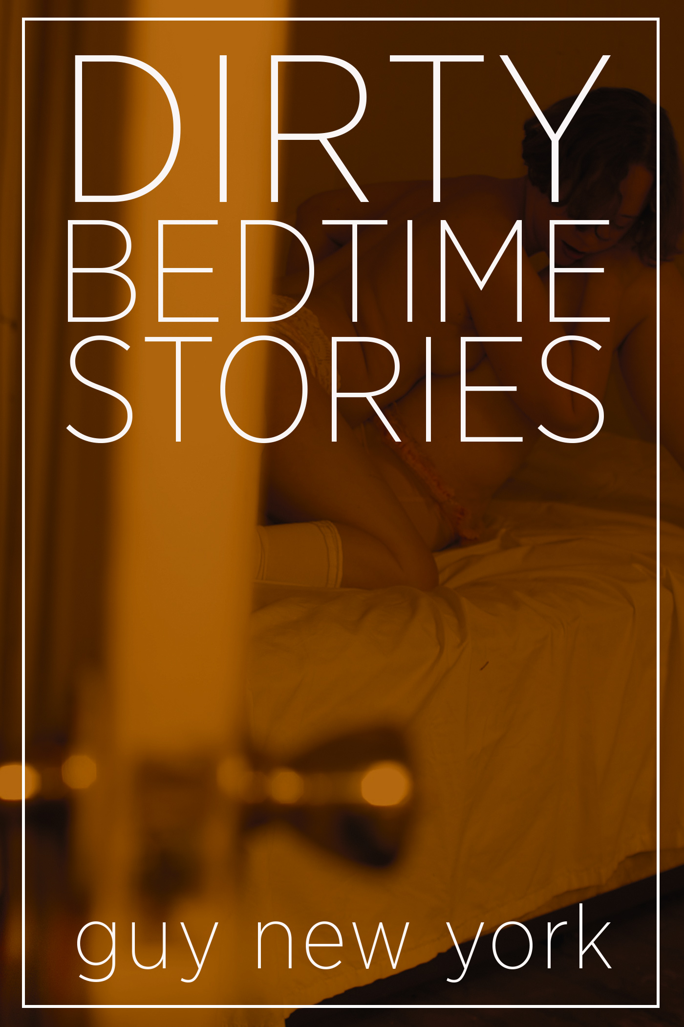 Dirty Bedtime Stories, Erotica from Guy New York